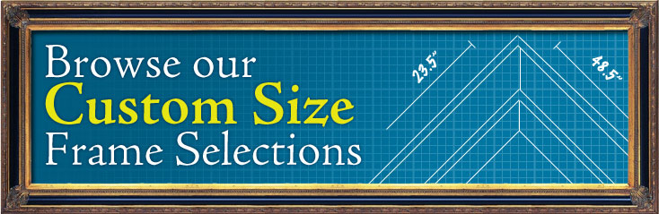 Browse Our Custom Size Frame Selection